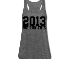 2013 WE RUN THIS TANK